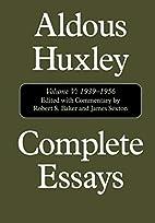 Complete Essays of Aldous Huxley, Vol. 5:…