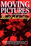 Schulberg, Budd: Moving Pictures: Memoirs of a Hollywood Prince