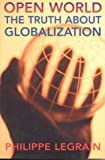 Phillippe Legrain: Open World: The Truth About Globalization