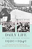 Kyvig, David E.: Daily Life in the United States, 1920-1940: How Americans Lived Through the &quot;Roaring Twenties&quot; and the Great Depression