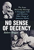 No Sense of Decency: The Army-McCarthy…