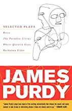 James Purdy: Selected Plays by James Purdy