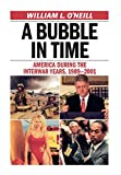 O'Neill, William L.: A Bubble in Time: America During the Interwar Years, 1989-2001