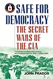 Prados, John: Safe for Democracy: The Secret Wars of the CIA