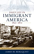 Daily Life in Immigrant America, 1820-1870…