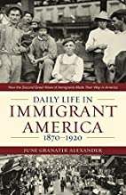 Daily Life in Immigrant America, 1870-1920…