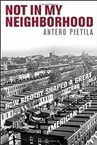 Not in my neighborhood : how bigotry shaped…