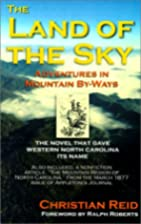 The Land of the Sky: Adventures in Mountain…