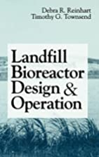Landfill Bioreactor Design & Operation by…