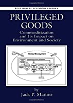 Privileged goods : commoditization and its…