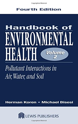 handbook-of-environmental-health-fourth-edition-volume-ii-pollutant-interactions-in-air-water-and-soil-handbook-of-environmental-health-vol-2-volume-2