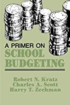 A primer on school budgeting by Robert N.…