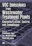 Tata, Prakasam: VOC Emissions from Wastewater Treatment Plants: Characterization, Control, and Compliance