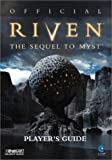 Keith, William H.: Official Riven: The Sequel to Myst, Player&#39;s Guide