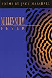 Marshall, Jack: Millennium Fever: Poems