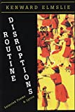 Bamberger, W.C.: Routine Disruptions: Selected Poems &amp; Lyrics 1960-1998