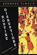 Routine Disruptions by Kenward Elmslie