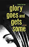 Carter, Emily: Glory Goes and Gets Some