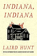Indiana, Indiana by Laird Hunt