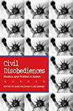 Waldman, Anne: Civil Disobediences: Poetics and Politics in Action