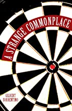 A Strange Commonplace by Gilbert Sorrentino