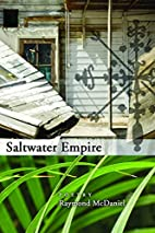 Saltwater Empire by Raymond McDaniel