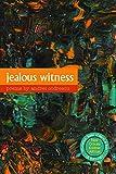 Codrescu, Andrei: Jealous Witness
