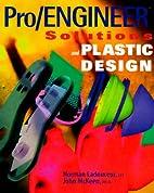 Pro/engineer Solutions & Plastics Design by…