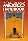 Cummings, Joe: Northern Mexico Handbook: The Sea of Cortez to the Gulf of Mexico (1994)