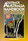 Johnson, Marael: Outback Australia Handbook: Including the Red Centre, Kakadu National Park, and the Kimberley
