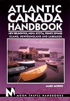 Moon Handbooks Atlantic Canada by Mark…