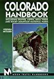 Metzger, Stephen: Colorado Handbook: Including Denver, Aspen, Mesa Verde and Rocky Mountain National Parks