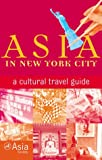 [???]: Asia in New York City: A Cultural Travel Guide