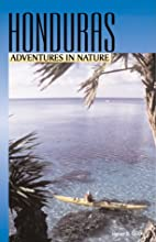 Adventures in Nature : Honduras by James D.…