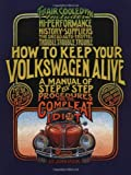 Muir, John: How to Keep Your Volkswagen Alive: A Manual of Step-By-Step Procedures for the Compleat Idiot