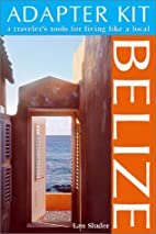 Adapter Kit: Belize: A Traveler's Tools for…
