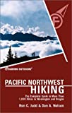 Judd, Ron: Foghorn Outdoors Pacific Northwest Hiking: The Complete Guide To More Than 1,000 Of The Best Hikes In Washington And Oregon