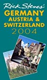 Steves, Rick: Rick Steves&#39; 2004 Germany, Austria, &amp; Switzerland