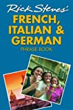 Steves, Rick: Rick Steves&#39; French, Italian, and German Phrase Book