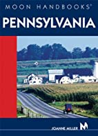 Moon Handbooks Pennsylvania by Joanne Miller