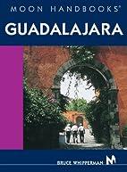 Moon Handbooks Guadalajara by Bruce…