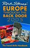 Steves, Rick: Rick Steves&#39; 2005 Europe Through The Back Door