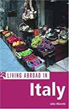 Living Abroad in Italy by John Moretti