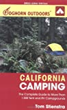 Stienstra, Tom: Foghorn Outdoors California Camping: The Complete Guide To More Than 1,500 Tent And RV Campgrounds