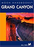 Weir, Bill: Moon Handbooks Grand Canyon