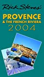 Steves, Rick: Rick Steves&#39; 2004 Provence &amp; the French Riviera