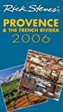 Smith, Steve: Rick Steves&#39; 2006 Provence &amp;The French Riviera