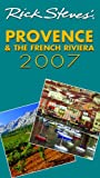Smith, Steve: Rick Steves&#39; 2007 Provence And the French Riviera