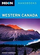 Moon Handbooks Western Canada by Andrew…