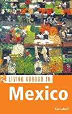 Living Abroad in Mexico by Ken Luboff